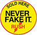 Never Fake It PWD RUSH
